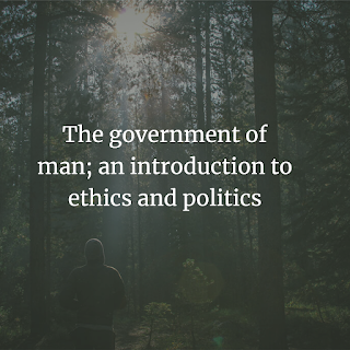 The government of man
