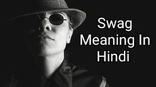 Swag Meaning In Hindi