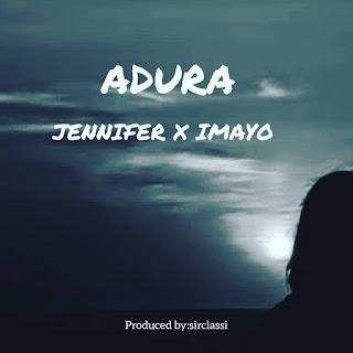 MUSIC: JENNIFER X IMAYO - ADURA MP3
