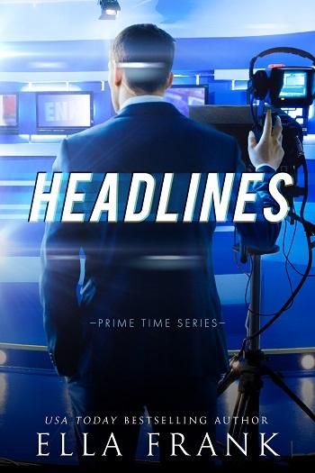 Headlines by Ella Frank. Prime Time Series.