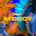 [Music] Falz – Mercy