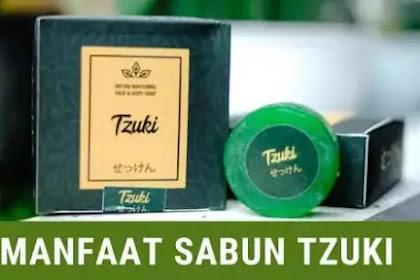 Mengenal Sabun Tzuki, Tenyata Ini Manfaat Sabun Tzuki dan Efek Samping nya