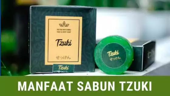 manfaat sabun tzuki dan efeknya