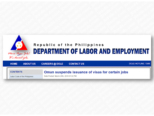 The Sultanate of Oman will not issue any visa for foreign workers, including overseas Filipino workers (OFW), belonging in ten employment sectors which will directly affect 87 skills and profession for the period of six months.  Advertisement        Sponsored Links  Last January 24th, Oman Ministry of Manpower (MoM) released  Ministerial Decision 38/2018 suspending authorization in hiring foreign workers as a part of private sector nationalization policy to give jobs for 25,000 Omani nationals.   Department of Labor and Employment (DOLE) press statement also said that the Ministry of Manpower ng Oman will not process any work visa until June 24, 2018, for selected positions while studying the effect of the policy to their people and its possible benefits to their economy during the period of suspension. All visas issued before the ban remains valid until its expiration.  The temporary ban does not include establishments registered under Oman Public Authority for Small and Medium Enterprises Development (RIYADA) and all which are secured at Public Authority for Social Insurance (PASI).  The following jobs are under the temporary ban:  Information and Technology Sector  - Information Security Specialist - Geographic Information System Specialist - Electronic Computer Networks - Programmed Machines Maintenance – Electronic  - Electronic Calculator Maintenance - Graphic Designer - Electronic Surveillance - Equipment Assembly - Electronics Technician – Telecoms - Electronics Technician - Control Instrument  - Electronics Technician - Medical Equipment - Electronics Technician - Broadcast - Electronics Technician - Programmed Machines - Electronics Technician - Computer Networks - Computer Programmer - Computer Engineer - Computer Operator  Accounting and Finance Sector  - Bank Notes and Money Changer - Bank Notes Technician - Account Auditing Technician - General Accounting Technician - Cost Account Technician - Costs Accountant - Insurance Collector  Marketing and Sales Sector:  - Sales Specialist - Storekeeper - Commercial Agent - Commercial Manager - Procurement Logistics Specialist  Administration and Human Resources Sector  - Business Administration Specialist - Public Relations Specialist - Human Resources Specialist - Administrative Director  Insurance Industry:   - Insurance Agent General - Real Estate Insurance Agent - Cargo Insurance Agent - Life Insurance Agent  - Vehicle Insurance Agent - Factory Insurance Agent  Information and Media Professions:  - Media Specialist - Page Maker - Paper Pulp Machine Operator - Bookbinding Machine Operator - Decorative Books Operator - Calendar Operator - Paper Dyeing Machine Operators - Bill Printing Machine Operator - Cylinder Press Operator - Rotating Press Operator - Offset Printing Machine Operator - Color Press Operator - Paleographic Press Operator - Paper Folder Machine Operator - Paper Coating Machine Operator - Advertising Agent  Medical Professions:   - Male Nurse - Pharmacist Assistant - Medical Coordinator  Airport Professions:   - Aviation Guiding Officer - Ground Steward - Ticket Controller - Airplane Takeoff Supervisor - Air Traffic Controller - Aircraft Landing Supervisor - Passenger Transport Supervisor - Land Guide  Engineering Professions:   - Architect - General Survey Engineer - Civil Engineer Electronic Engineer - Electronics Engineer - Mechanical Engineer - Project Engineers  Technical Professions:    - Building Technician/Building Controller - Electronic Technician - Road Technician/Road Controller - Mechanical Technician - Soil Mechanics Laboratory Technician - Steam Turbine Technician - Construction materials lab technician - Gas Network Extension Technician - Construction Technician - Transformer Technician - Station Technician - Electrical Technician - Heat Operations Technician - Maintenance Technician - Chemical Technician    Read More:  Former OFW In Dubai Now Earning P25K A Week From Her Business  Top Search Engines In The Philippines For Finding Jobs Abroad    5 Signs A Person Is Going To Be Poor And 5 Signs You Are Going To Be Rich    Tips On How To Handle Money For OFWs And Their Families    How Much Can Filipinos Earn 1-10 Years After Finishing College?   Former Executive Secretary Worked As a Domestic Worker In Hong Kong Due To Inadequate Salary In PH    Beware Of  Fake Online Registration System Which Collects $10 From OFWs— POEA       Is It True, Duterte Might Expand Overseas Workers Deployment Ban To Countries With Many Cases of Abuse?  Do You Agree With The Proposed Filipino Deployment Ban To Abusive Host Countries?