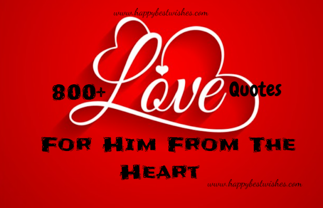 800+ Love Quotes For Him From The Heart