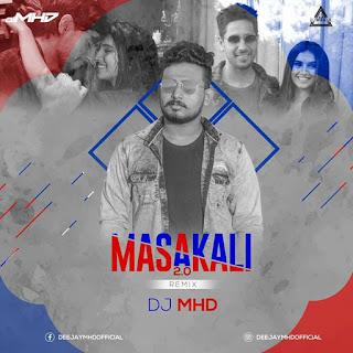 MASAKLI 2.0 - REMIX - DJ MHD, www.djwaala.in,djwala