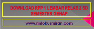 DOWNLOAD RPP1 LEMBAR KELAS 2 SD SEMESTER GENAP