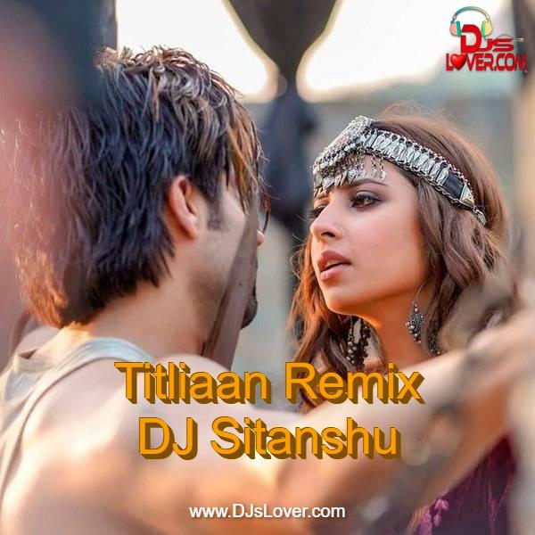 Titliaan Remix DJ Sitanshu