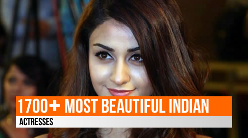 LIST: 1700+ Most Beautiful Indian Actresses