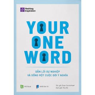 Your One Word - Dẫn Lối Sự Nghiệp Và Sống Một Cuộc Đời Ý Nghĩa ebook PDF-EPUB-AWZ3-PRC-MOBI