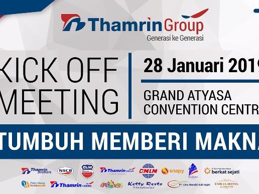 Kick Off Meeting PT. Thamrin Brothers 2019 untuk Tumbuh Memberi Makna