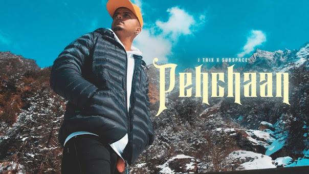 Pehchaan Song Lyrics - J Trix X SubSpace Lyrics Planet