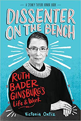 Dissenter on the Bench: Ruth Bader Ginsburg's Life and Work by Victoria Ortiz
