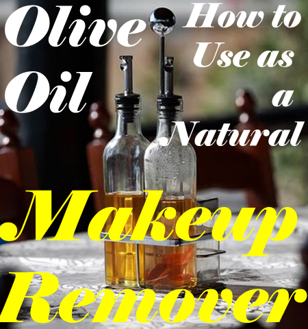 Olive Oil - How To Use as a Natural Makeup Remover