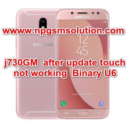 how to samsung j730GM after update touch not working Binary U6