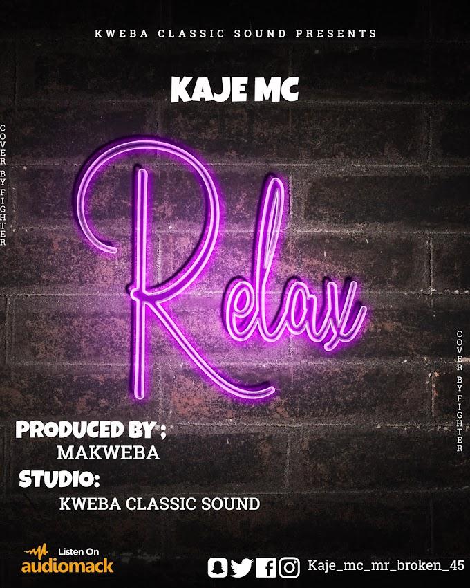 AUDIO | KAJE MC - RELAX | DOWNLOAD NOW