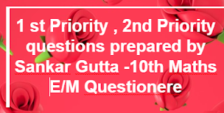 1 st Priority , 2nd Priority questions prepared by Sankar Gutta -10th Maths - E/M Questionere     10th class- Mathematics Page- AP SSC/AP 10th class Maths Materials ,Bitbanks ,Slowlerners materials    AP SSC/10th class Mathematics English and Telugu medium materials ,Maths, telugu  medium,English medium  bitbanks, Maths Materials in English,telugu medium , AP Maths materials SSC New syllabus ,we collect English,telugu medium materials like Sadhana study material ,Ananta sankalpam materials ,Maths Materials Alla subbarao ,DCEB Kadapa Materials ,CCE Materials, and some other materials...These are very usefull to AP Students to get good marks and to get 10/10 GPA. These Maths Telugu English  medium materials is also very usefull to Teachers and students in AP schools...      Here we collect ....Mathematics   10th class - Materials,Bit banks prepare by Our Govt Teachers.  Utilize  their services ... Thankyou...      Download...10th Maths - E/M Questionere - 1 st Priority , 2nd Priority questions prepared by Sankar Gutta    For More Materials GO Back to  Maths Page in MannamWeb