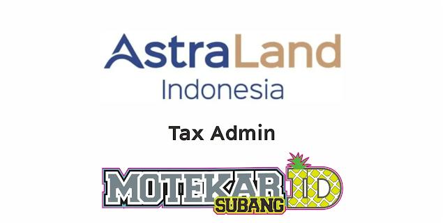 Lowongan Kerja PT Astra Land Indonesia Februari 2021 - Motekar Subang