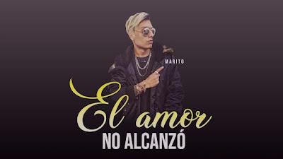 MARITO - EL AMOR NO ALCANZO 2020