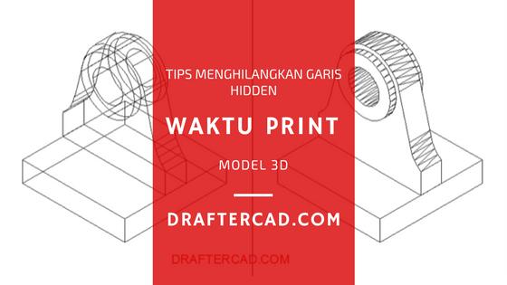tips supaya garis hidden gak kelihatan waktu print