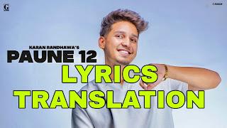 Paune 12 Lyrics Meaning in Hindi  – Karan Randhawa | Shipra Goyal