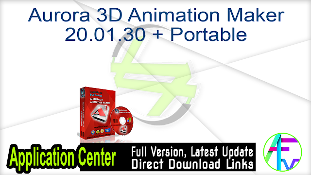 Aurora 3D Animation Maker 20.01.30 + Crack + Portable