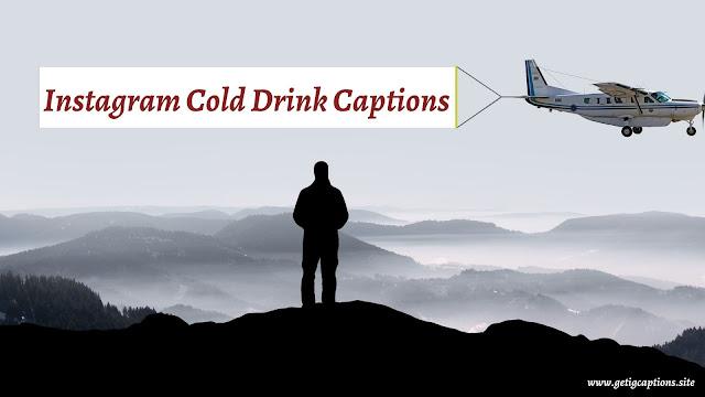 Cold Drink Captions,Instagram Cold Drink Captions,Cold Drink Captions For Instagram