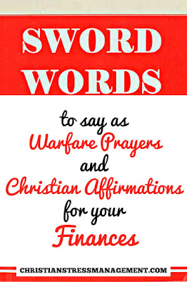SWORD WORDS from the Bible to say as Warfare Prayers and Christian Affirmations for your Finances