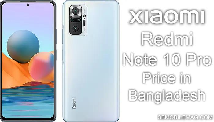 Xiaomi Redmi Note 10 Pro, Xiaomi Redmi Note 10 Pro Price, Xiaomi Redmi Note 10 Pro Price in Bangladesh
