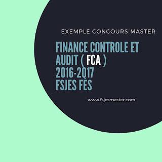 Exemple Concours Master Finance Contrôle et Audit ( FCA ) 2016-2017 - Fsjes Fès