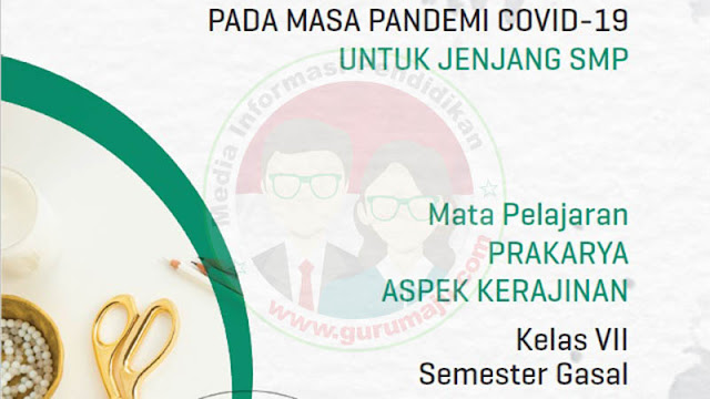 Download Modul PJJ Prakarya Kerajinan Kelas 7 SMP Semester 1