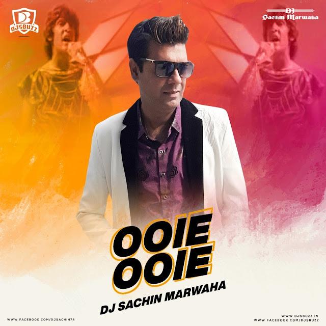 Ooie Ooie (Remix) – Star – DJ Sachin Marwaha