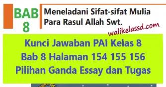Kunci Jawaban Pai Kelas 8 Bab 8 Halaman 154 155 156 Pilihan Ganda Essay Dan Tugas Wali Kelas Sd