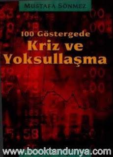 Mustafa Sönmez - 100 Göstergede Kriz ve Yoksullaşma