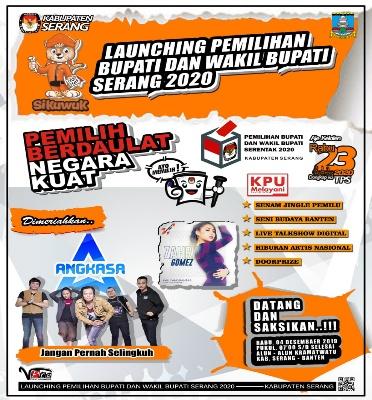 Artis Nasional Akan Ramaikan Launching Pilkada Bupati dan Wakil Bupati Serang 2020