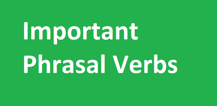 200 Important Phrasal Verbs List for Competitive Exams