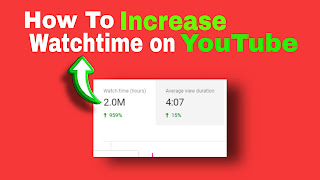 How to Increase Watch time On Youtube Hack