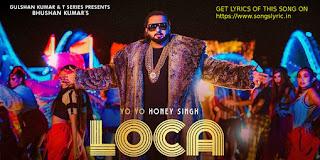 LOCA lyrics   Yo Yo Honey Singh   Bhushan Kumar   New Song 2020   T-Series