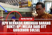 KPK Berhasil Amankan Barang Bukti RP1 Miliar Dari OTT Gubernur Sulsel