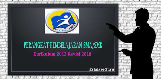 File Pendidikan Kumpulan Perangkat Pembelajaran (Terlengkap) MA/SMA/SMK Kurikulum 2013 Revisi 2018