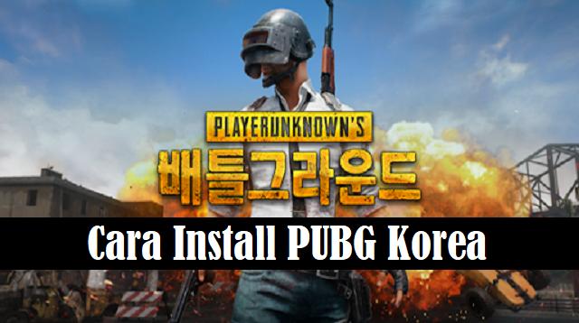 Cara Install PUBG Korea