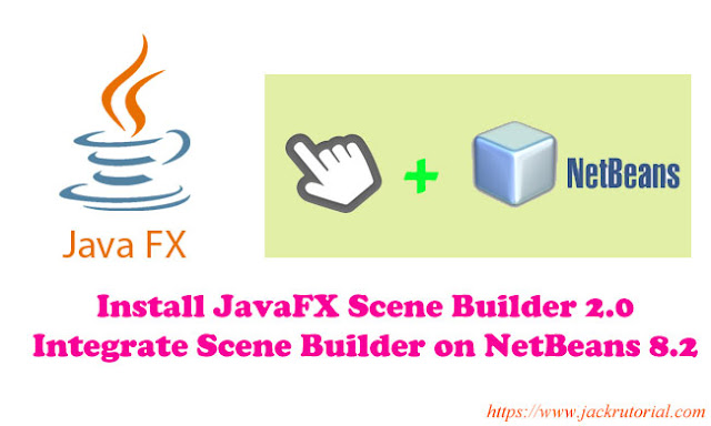 How to Install JavaFX Scene Builder 2.0 in Netbeans IDE 8.2?