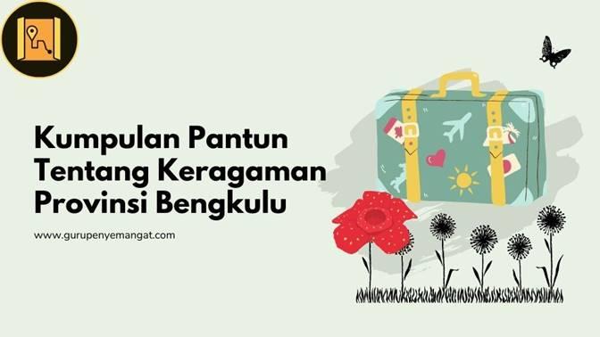 Kumpulan Pantun Tentang Keragaman Provinsi Bengkulu