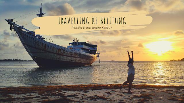 travelling ke belitung