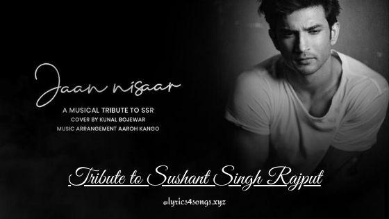 JAAN NISAAR LYRICS - Kunal Bojewar | Sushant Singh Rajput | Lyrics4songs.xyz