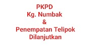 PKPD di  Kg. Numbak  dan  Penempatan  Telipok Dilanjutkan
