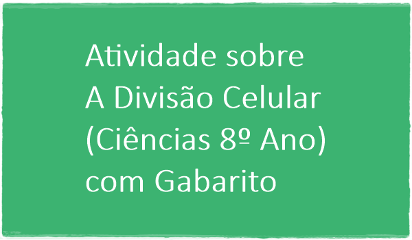 atividade-sobre-divisao-celular-ciencias-8-ano-com-gabarito