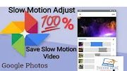 How to save edit slow motion video in google photos