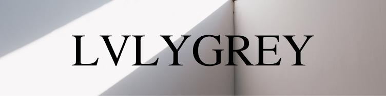 LVLY GREY