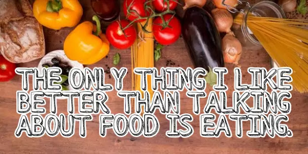 The only thing I like better than talking about food is eating.